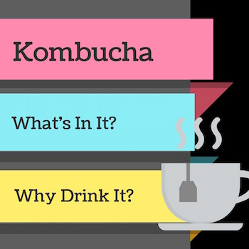 Kombucha what's in it? why drink it?