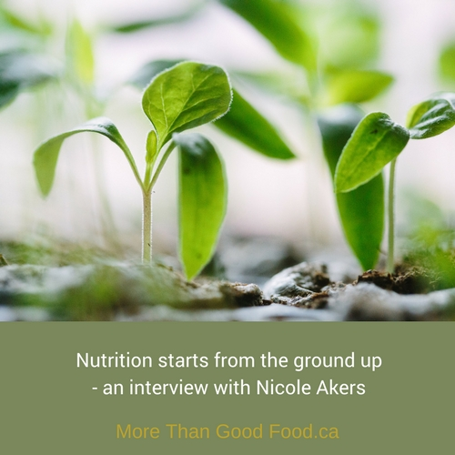 Nutrition starts from the ground up, an interview with Nicole Akers